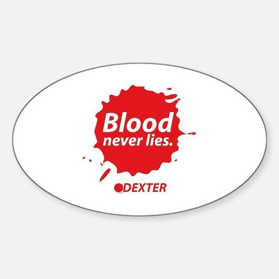 Blood never lies. Sticker (Oval)