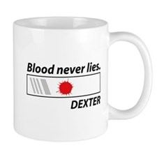 Blood never lies. Mug