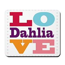 I Love Dahlia Mousepad