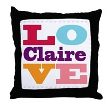 I Love Claire Throw Pillow