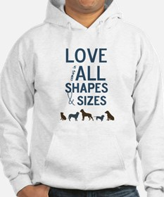 Love Comes In All Shapes & Sizes Rescue Dog Hoodie