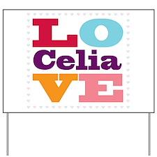 I Love Celia Yard Sign