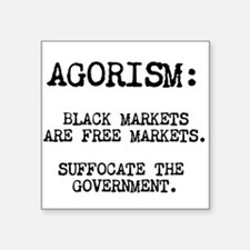Agorism: Black Markets Are Free Markets Square Sti