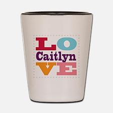 I Love Caitlyn Shot Glass
