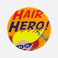 """Im a Hair Hero 3.5"""" Button"""