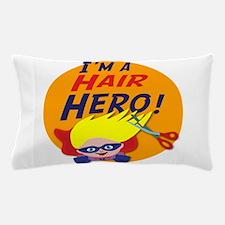 Im a Hair Hero Pillow Case