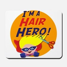 Im a Hair Hero Mousepad