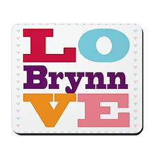 I Love Brynn Mousepad