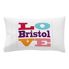 I Love Bristol Pillow Case