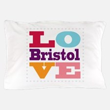 I Love Bristol Pillow Case
