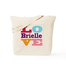 I Love Brielle Tote Bag