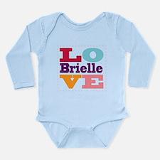 I Love Brielle Long Sleeve Infant Bodysuit