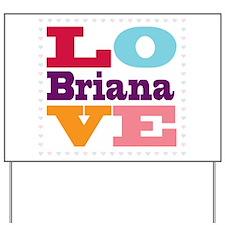 I Love Briana Yard Sign