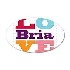 I Love Bria Wall Decal