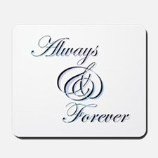 Always & Forever Mousepad
