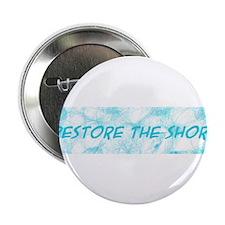 """RESTORE THE SHORE 2.25"""" Button"""