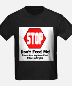 Don't Feed Me - Allergies Kids T-Shirt T-Shirt