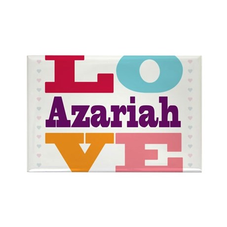 I Love Azariah Rectangle Magnet by UniqueGirlsNames50