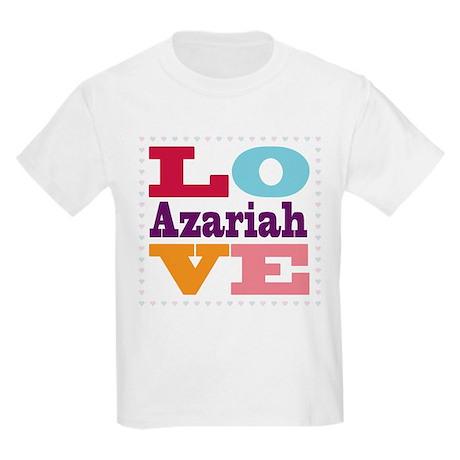 I Love Azariah Kids Light T-Shirt I Love Azariah T-Shirt ...