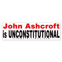 Ashcroft is Unconstitutional Stickers