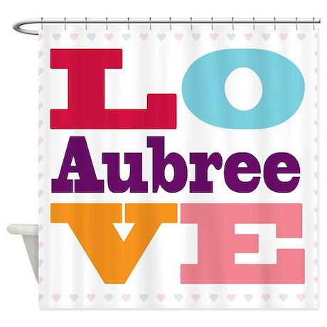 I Love Aubree Shower Curtain By UniqueGirlsNames50