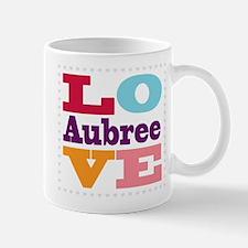 I Love Aubree Mug