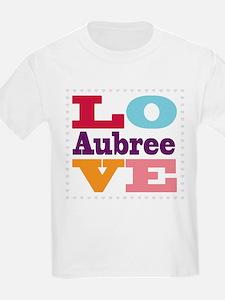 I Love Aubree T-Shirt