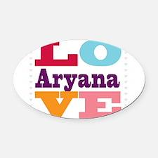 I Love Aryana Oval Car Magnet