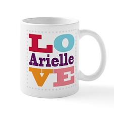 I Love Arielle Mug