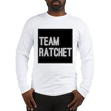 Team Ratchet Long Sleeve T-Shirt