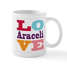 I Love Araceli Mug