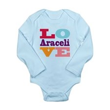 I Love Araceli Long Sleeve Infant Bodysuit