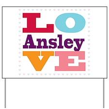 I Love Ansley Yard Sign