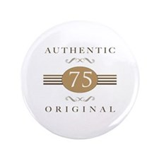 "75th Birthday Authentic 3.5"" Button"
