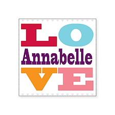 """I Love Annabelle Square Sticker 3"""" x 3"""""""