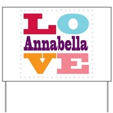 I Love Annabella Yard Sign