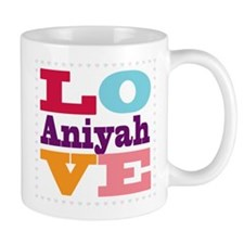 I Love Aniyah Mug