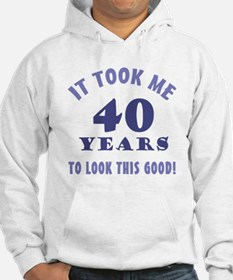 Hilarious 40th Birthday Gag Gifts Hoodie