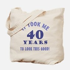 Hilarious 40th Birthday Gag Gifts Tote Bag