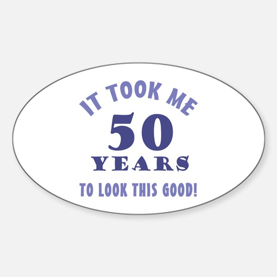 Hilarious 50th Birthday Gag Gifts Sticker (Oval)