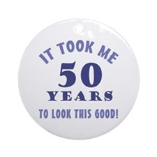 Hilarious 50th Birthday Gag Gifts Ornament (Round)