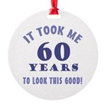 Hilarious 60th Birthday Gag Gifts Round Ornament