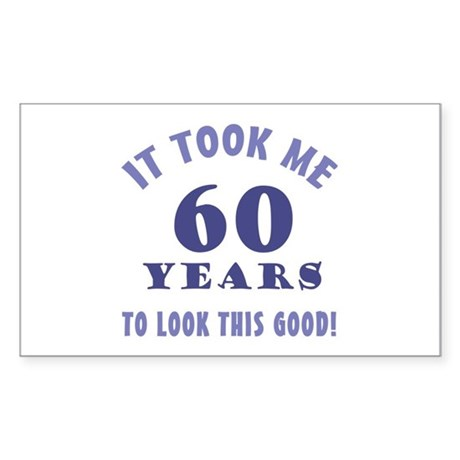 Hilarious 60th Birthday Gag Gifts Sticker (Rectang