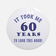Hilarious 60th Birthday Gag Gifts Ornament (Round)