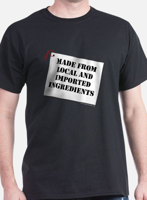 Made From Local And Imported Ingredients T-Shirt
