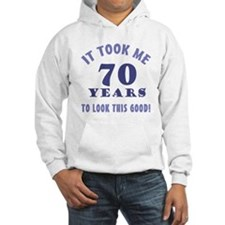 Hilarious 70th Birthday Gag Gifts Hoodie