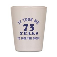 Hilarious 75th Birthday Gag Gifts Shot Glass