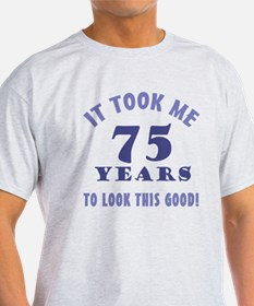 Hilarious 75th Birthday Gag Gifts T-Shirt
