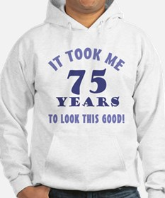 Hilarious 75th Birthday Gag Gifts Hoodie