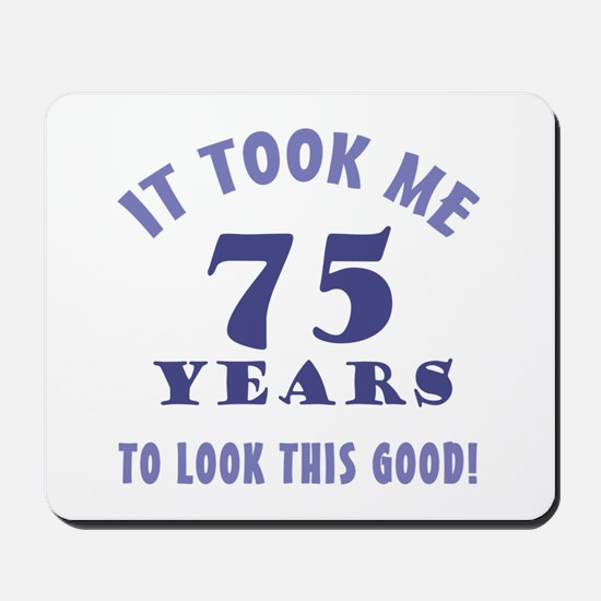 Hilarious 75th Birthday Gag Gifts Mousepad